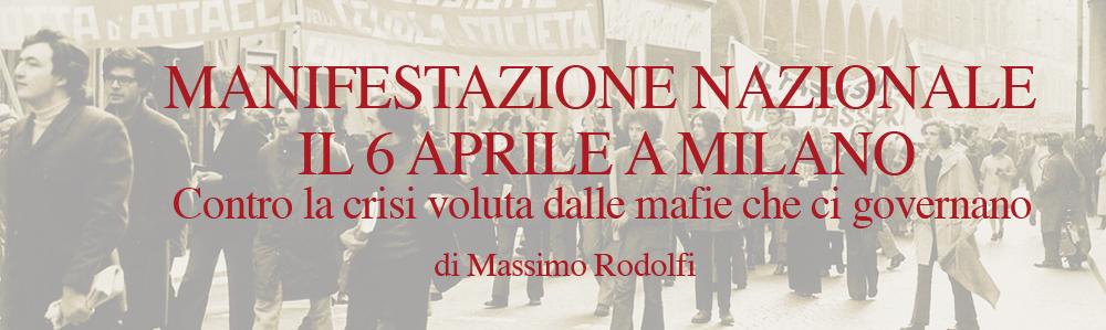 Manifestazione Nazionale contro la Crisi Voluta dalle Mafie che ci Governano - 6 Aprile 2013 - Milano