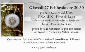 Tesero, Val di Fiemme 27 Febbraio 2014 ore 20:30: 'Exalux – Erbe di Luce'