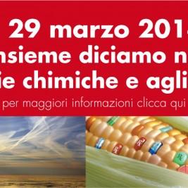 Il 29 Marzo 2014 insieme diciamo NO alle Scie Chimiche e agli OGM!