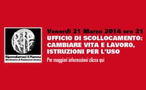 Torino 21 Marzo 2014 ore 21:00 Conferenza: UFFICIO DI SCOLLOCAMENTO: CAMBIARE VITA E LAVORO, ISTRUZIONI PER L'USO