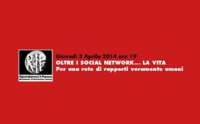"Manduria, Giovedì 3 e 10 Aprile 2014: ""OLTRE I SOCIAL NETWORK… LA VITA"""