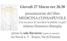 Tesero, Val di Fiemme 27 Marzo 2014 ore 20:30: 'Medicina Consapevole'