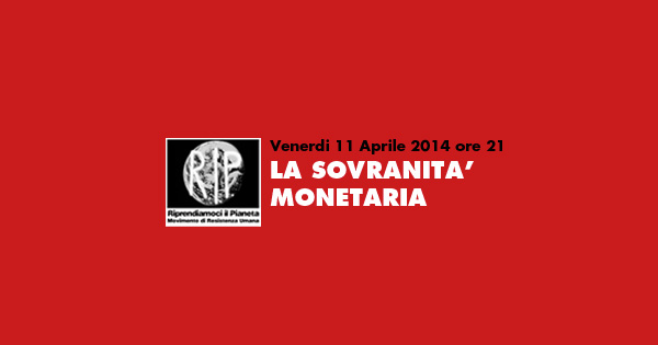 Torino 11 Aprile, LA SOVRANITÀ MONETARIA