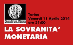 """Torino 11 Aprile 2014, """"LA SOVRANITÀ MONETARIA"""""""