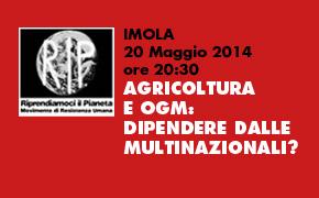 """Imola 20 Maggio: """"Agricoltura e OGM: dipendere dalle multinazionali?"""""""