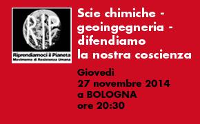 """Bologna 27 Novembre 2014: """"Scie chimiche – geoingegneria – difendiamo la nostra coscienza"""""""