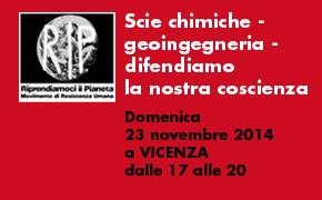 """Vicenza 23 Novembre 2014: """"Scie chimiche – geoingegneria – difendiamo la nostra coscienza"""""""