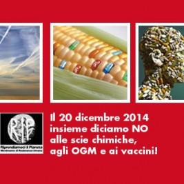 Il 20 Dicembre insieme diciamo NO alle scie chimiche, agli OGM e ai vaccini