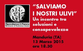"Manduria, Venerdì 13 Marzo 2015: ""SALVIAMO I NOSTRI ULIVI!"""
