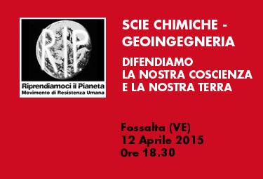 """Fossalta (VE) 12 Aprile 2015: """"Scie chimiche – geoingegneria – difendiamo la nostra coscienza e la nostra terra"""""""