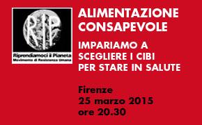 """Firenze, 25 Marzo 2015: """"Alimentazione consapevole: impariamo a scegliere i cibi per stare in salute"""""""
