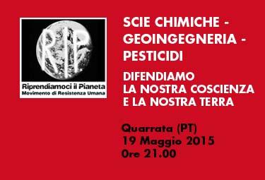 Quarrata (PT), 19 Maggio 2015: Scie chimiche – geoingegneria – pesticidi – difendiamo la nostra coscienza e la nostra terra