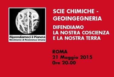"""Roma, 21 Maggio 2015: """"Scie chimiche – geoingegneria – difendiamo la nostra coscienza e la nostra terra"""""""