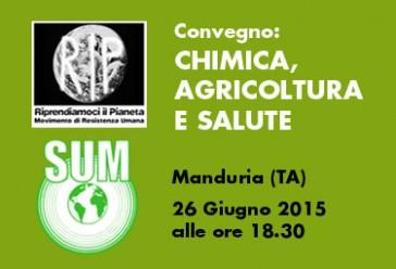 """Manduria, 26 Giugno 2015: Convegno """"CHIMICA, AGRICOLTURA E SALUTE"""""""