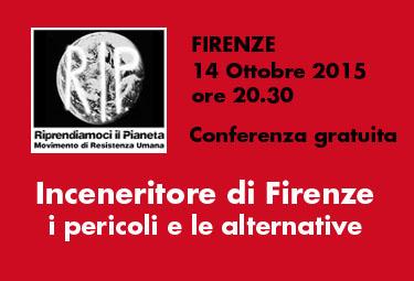 Firenze, 14 Ottobre 2015 ore 20.30: Inceneritore di Firenze i pericoli e le alternative