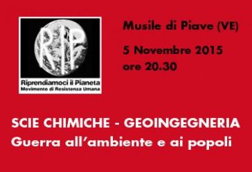 """Musile di Piave (VE), 5 Novembre 2015 ore 20.30: """"Scie chimiche, geoingegneria, guerra all'ambiente e ai popoli"""""""