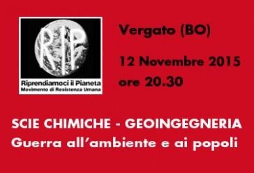 """Vergato (BO) 12 Novembre 2015 ore 20.30: """"Scie chimiche, geoingegneria, guerra all'ambiente e ai popoli"""""""