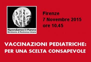 Firenze, 7 Novembre 2015: VACCINAZIONI PEDIATRICHE: PER UNA SCELTA CONSAPEVOLE