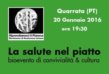 """Quarrata (PT), 20 Gennaio 2016 ore 19.30: """"La salute nel piatto"""" bioevento di convivialità & cultura"""