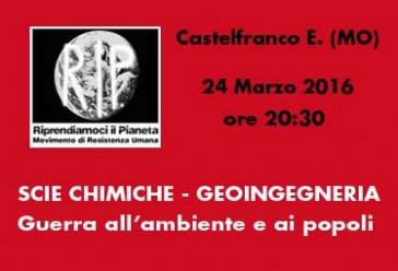 """Castelfranco Emilia (MO), 24 Marzo 2016: """"Scie chimiche, geoingegneria, guerra all'ambiente e ai popoli"""""""