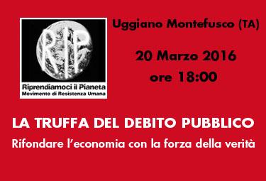 Uggiano Montefusco (TA), 20 Marzo 2016: LA TRUFFA DEL DEBITO PUBBLICO