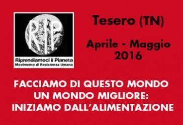 Tesero (TN), Aprile – Maggio 2016: FACCIAMO DI QUESTO MONDO UN MONDO MIGLIORE