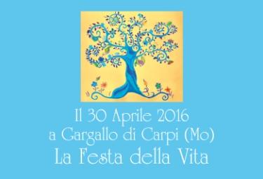 Gargallo di Carpi (MO), 30 Aprile 2016: La Festa della Vita