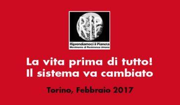 La vita prima di tutto! Il sistema va cambiato – Torino, Febbraio 2017