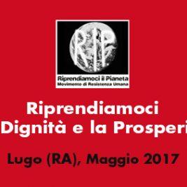Riprendiamoci la Dignità e la Prosperità – Lugo (RA), Maggio 2017