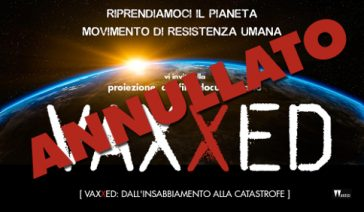 EVENTO ANNULLATO PER CENSURA – VAXXED: Proiezione Film/Documentario