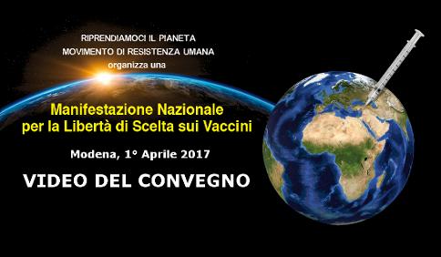 Video – Convegno per la Libertà di Scelta sui Vaccini – Modena, 1° Aprile 2017