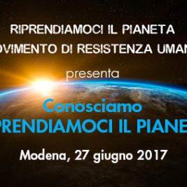 Conosciamo RIPRENDIAMOCI IL PIANETA – Modena, 27 Giugno 2017