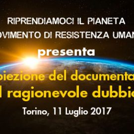 """Proiezione del documentario """"Il ragionevole dubbio"""" – Torino, 11 Luglio 2017"""