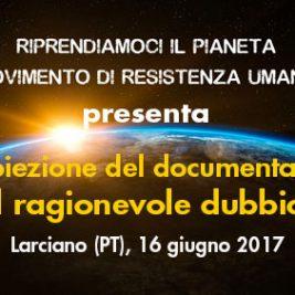 """Proiezione del documentario """"Il ragionevole dubbio"""" – Larciano (PT), 16 Giugno 2017"""