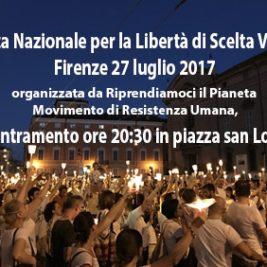 Fiaccolata Nazionale per la Libertà di Scelta Vaccinale, Firenze 27 luglio 2017