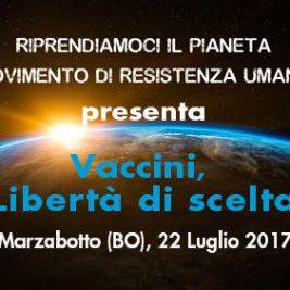 Vaccini, Libertà di scelta – Marzabotto (BO) 22 Luglio 2017