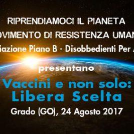 Vaccini e non solo: Libera Scelta – Grado (GO), 24 agosto 2017