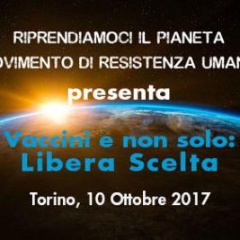 Vaccini e non solo: Libera Scelta – Torino, 10 ottobre 2017