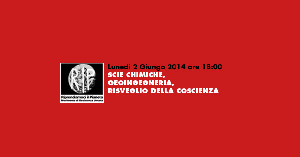 """Fabriano (AN) 2 Giugno 2014 """"SCIE CHIMICHE, GEOINGEGNERIA, RISVEGLIO DELLA COSCIENZA"""""""